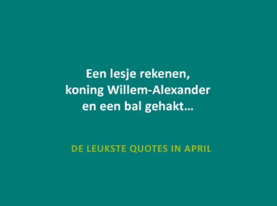 De leukste quotes van april 2017