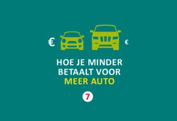 Bespaartip 7: Hoe je minder betaalt voor meer auto